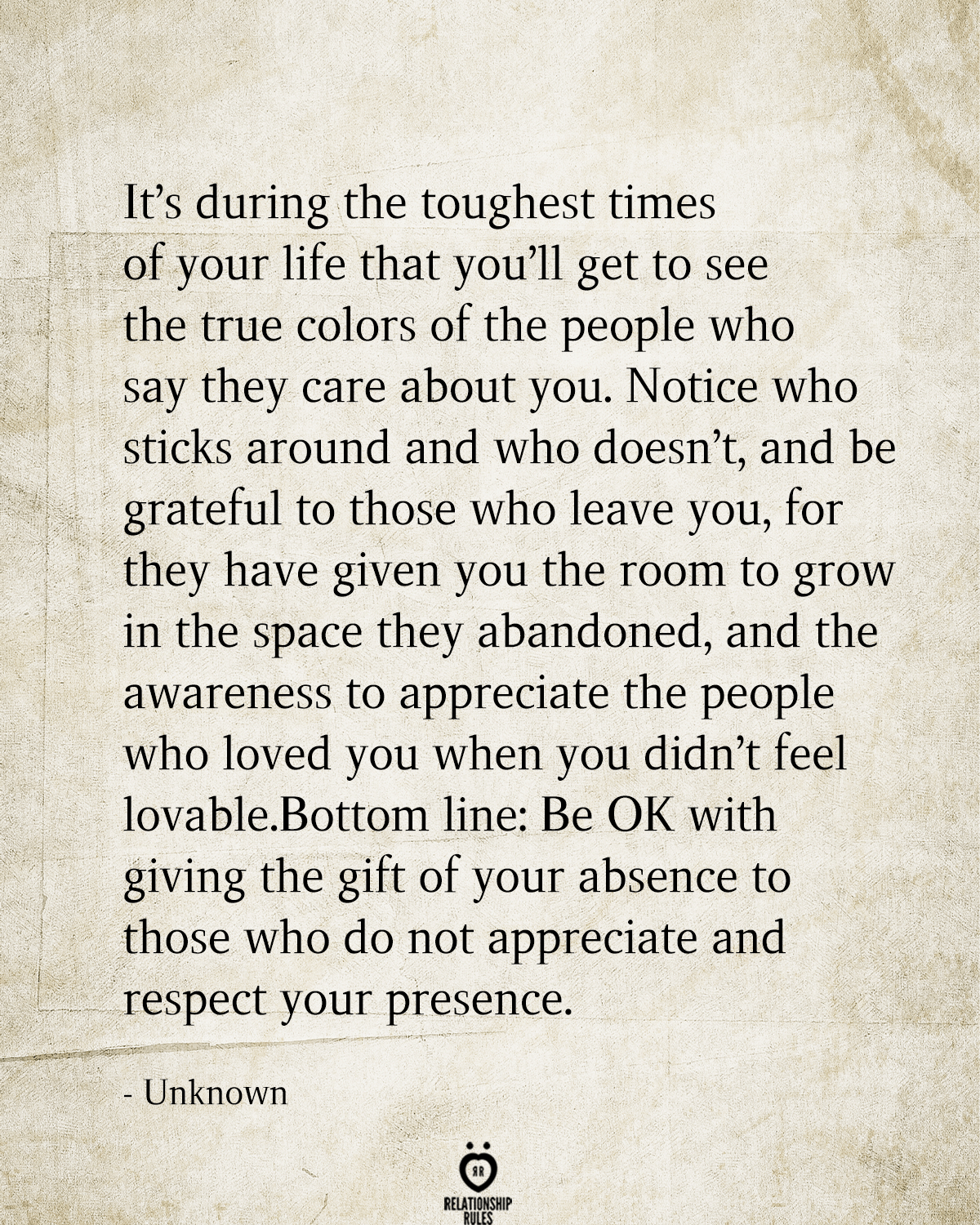 It's During The Toughest Times Of Your Life That You'll Get To See The True Colors Of The People