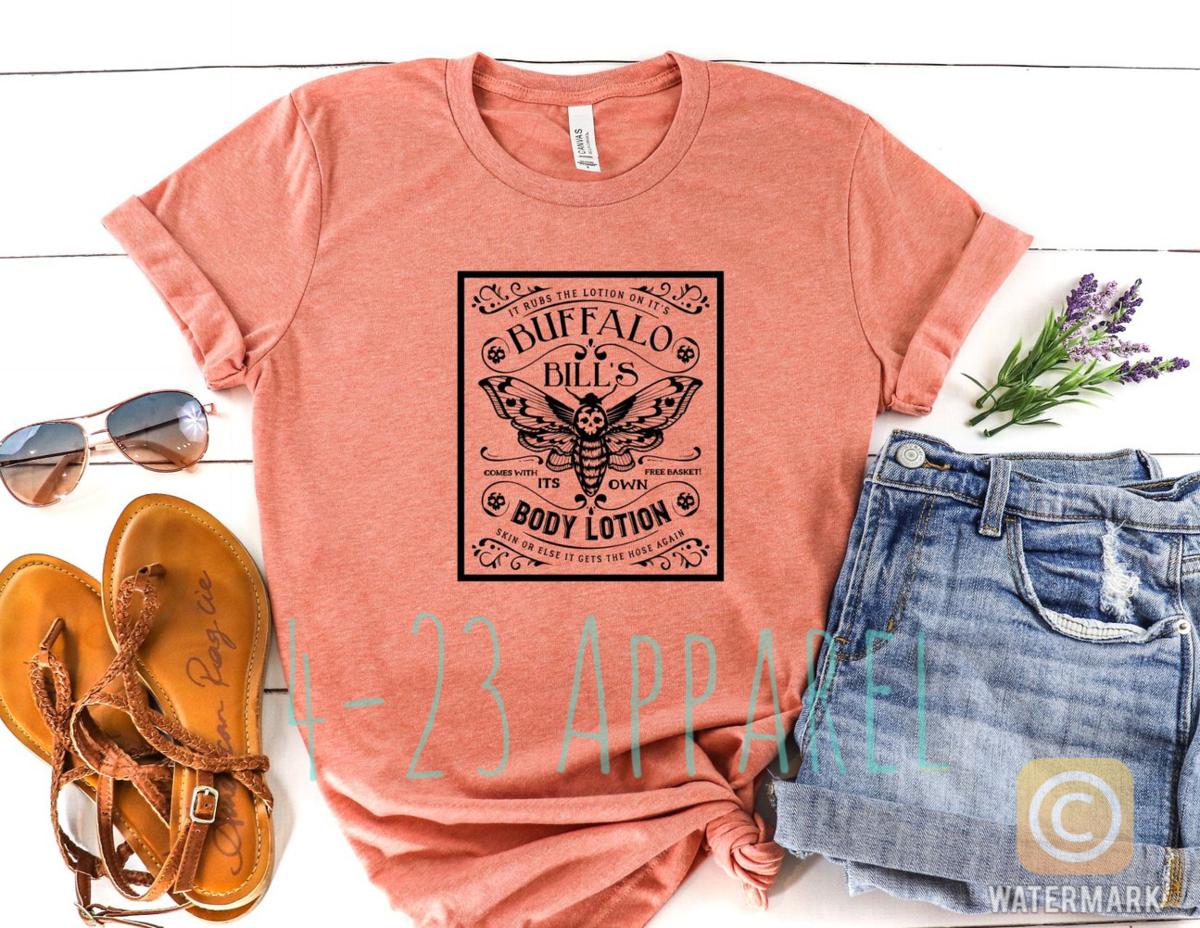 Buffalo Bill S Body Lotion 423 Apparel Short Sleeve Tee Shirts Funny Shirts Mom Life Shirt