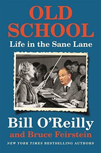 'Old School: Life in the Sane Lane' by Dill O'Reilly and Bruce Feirstein