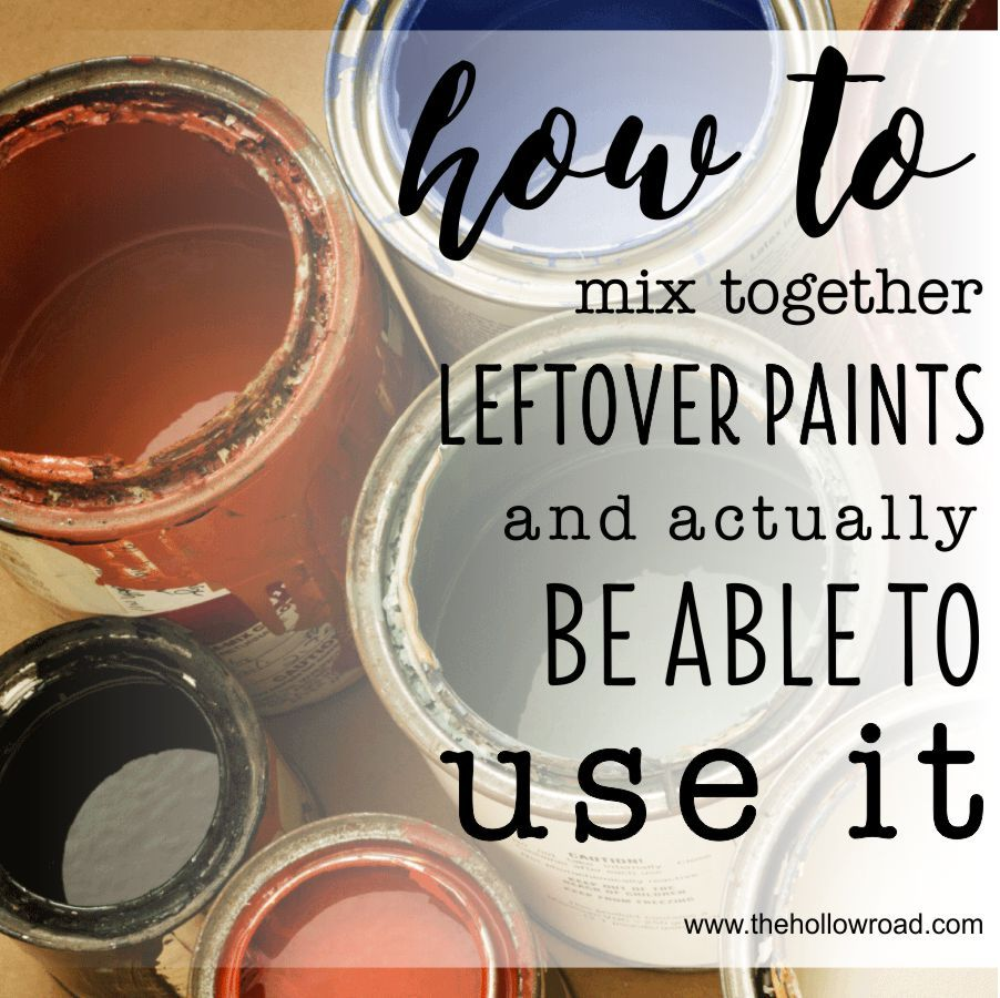 Today I Am Sharing My Top Diy Tips For Mixing Together Leftover Paints And Then Actually Be Able To Use It Leftover Paint Mixing Paint Colors Paint Color Chart