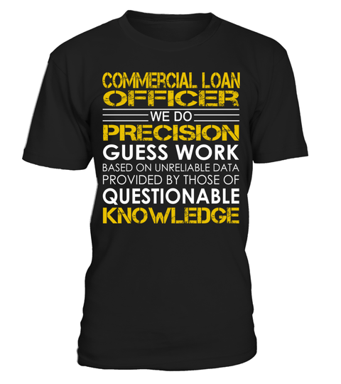 """# Commercial Loan Officer - We Do Precision Guess Work .  Special Offer, not available anywhere else!      Available in a variety of styles and colors      Buy yours now before it is too late!      Secured payment via Visa / Mastercard / Amex / PayPal / iDeal      How to place an order            Choose the model from the drop-down menu      Click on """"Buy it now""""      Choose the size and the quantity      Add your delivery address and bank details      And that's it!"""