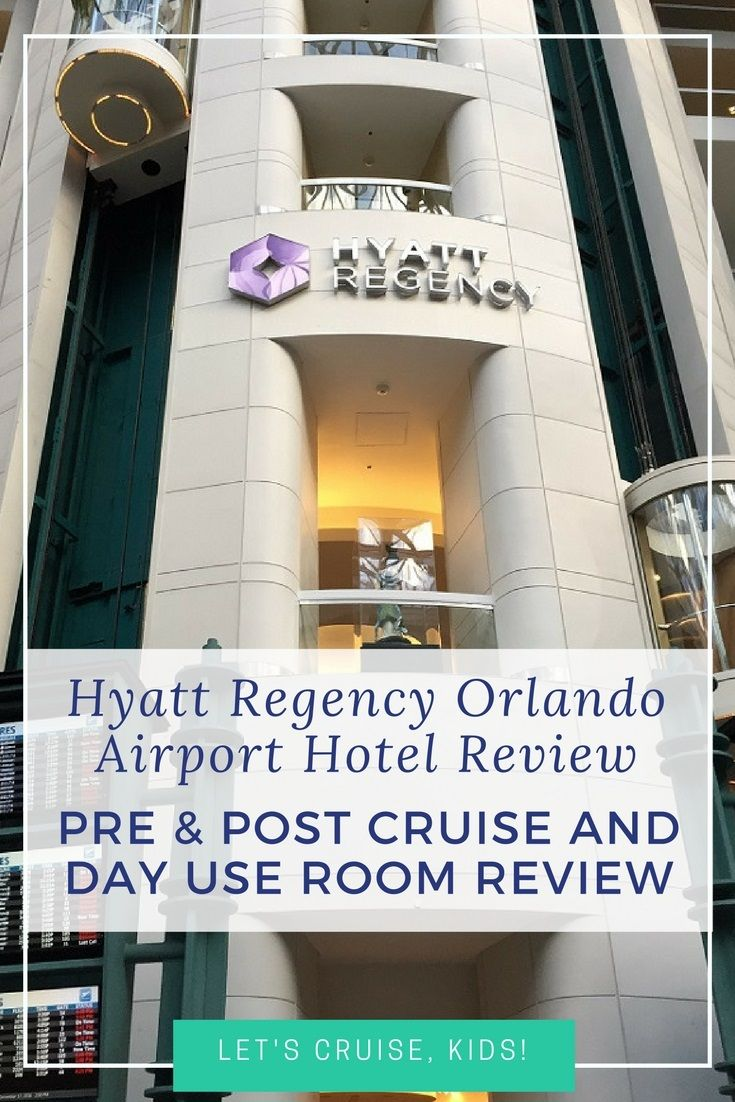 Hyatt Regency Orlando Airport Pre Post Cruise Stays Day Use Rooms Hotel Review Let S Kids