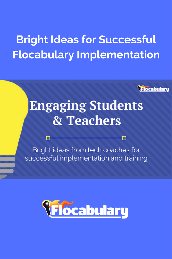 Bright Ideas for a Successful Flocabulary Implementation