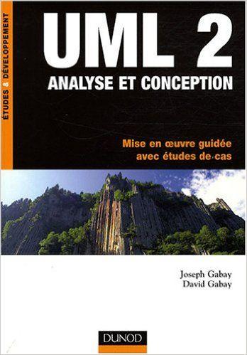 Amazonfr Uml 2 Analyse Et Conception Mise En Oeuvre Guidée Avec