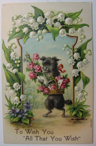 To Wish You All That You Wish Dog with Roses Postcard | I just love this little dog! Oh, and the Lilies of the Valley.