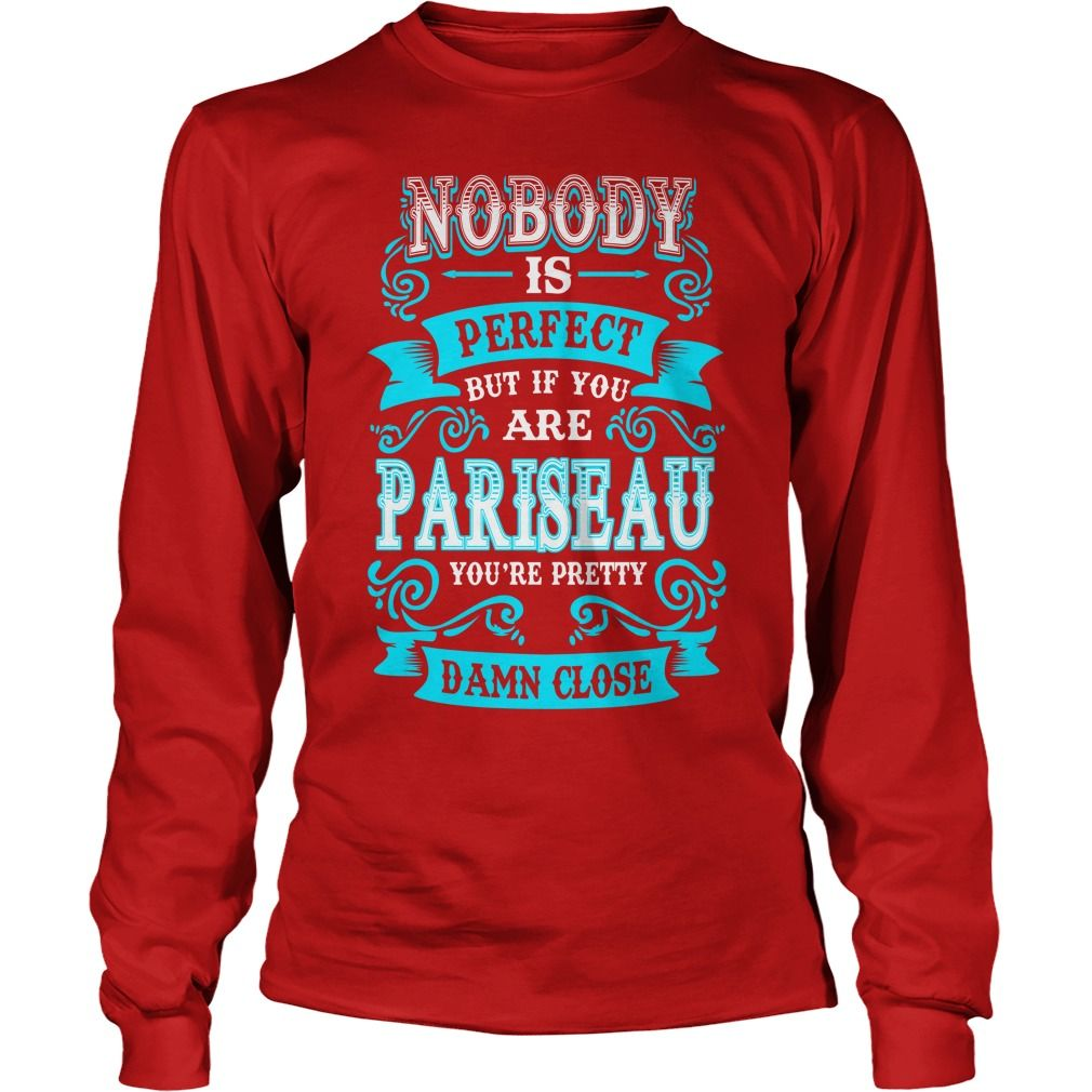 PARISEAU,  PARISEAUYear,  PARISEAUBirthday,  PARISEAUHoodie #gift #ideas #Popular #Everything #Videos #Shop #Animals #pets #Architecture #Art #Cars #motorcycles #Celebrities #DIY #crafts #Design #Education #Entertainment #Food #drink #Gardening #Geek #Hair #beauty #Health #fitness #History #Holidays #events #Home decor #Humor #Illustrations #posters #Kids #parenting #Men #Outdoors #Photography #Products #Quotes #Science #nature #Sports #Tattoos #Technology #Travel #Weddings #Women