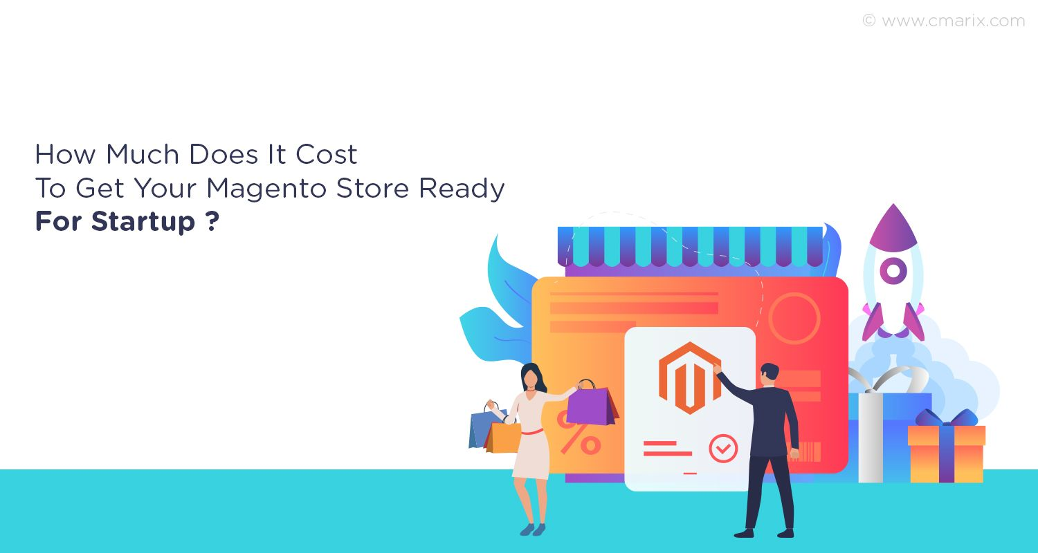 How Much Does It Cost To Get Your Magento Store Ready For