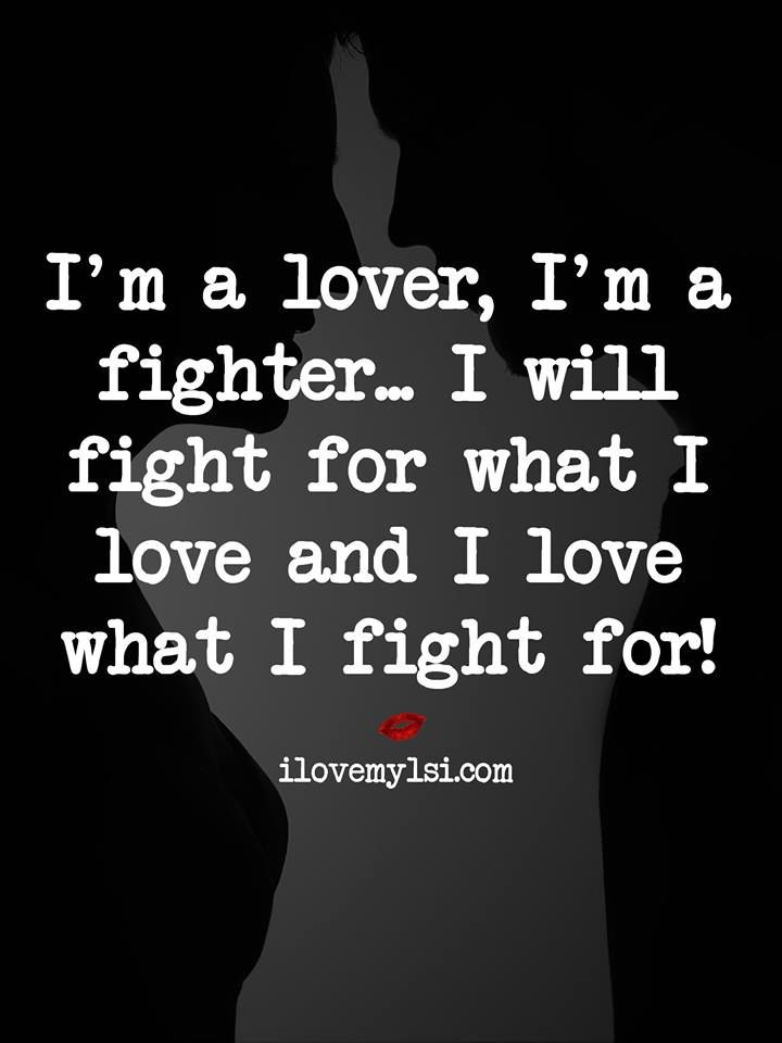I Will Fight For What I Love Power Of Love Love Quotes Quotes Love