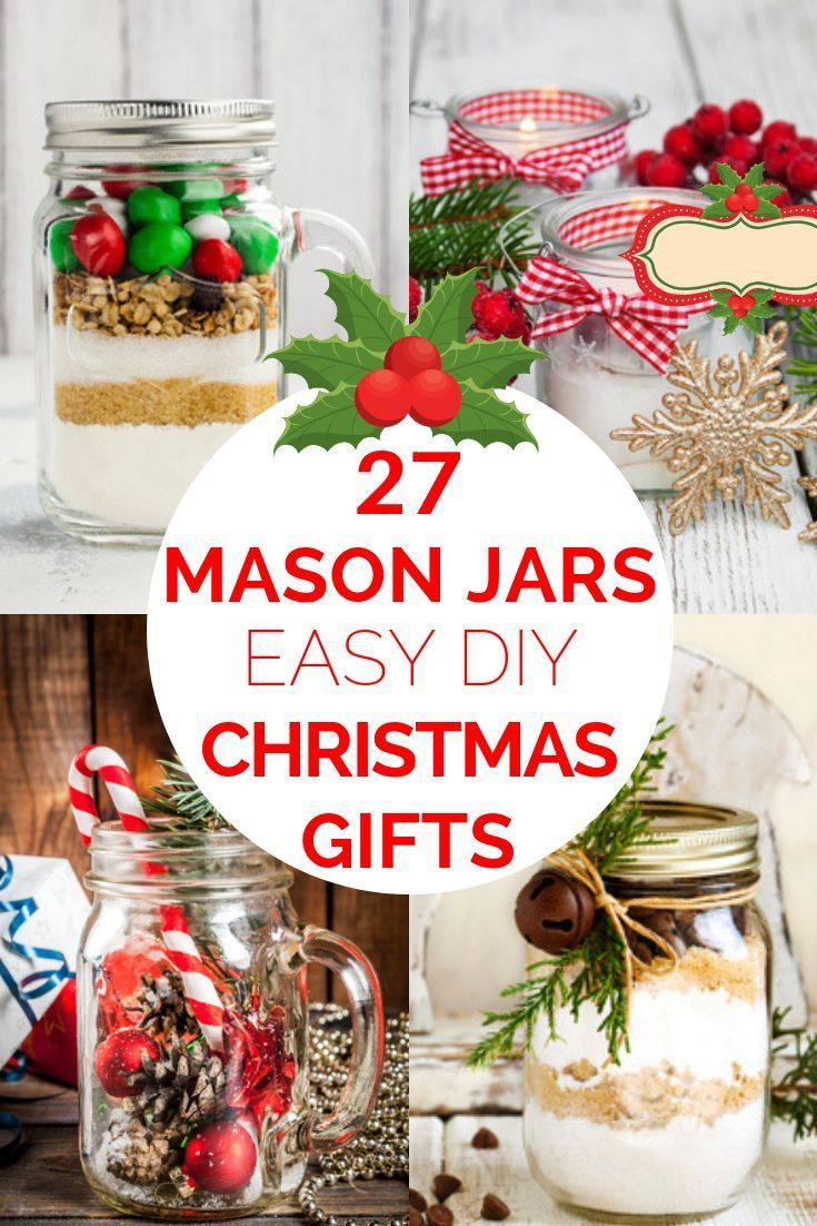 27 Mason Jar Gifts For Christmas These Christmas Gifts In Glass Are Fabulous Christmas Home Decorations Mason Jar Christmas Gifts Easy Diy Christmas Gifts Mason Jar Gifts