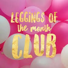 Here Is All The Information On How Do You Roes Leggings Of The Month Club