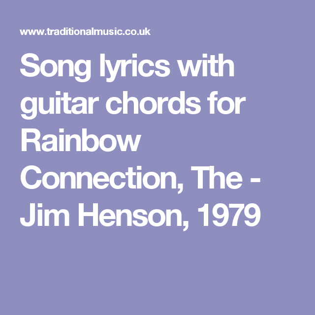 Song lyrics with guitar chords for Rainbow Connection, The - Jim ...