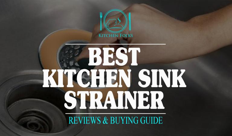 Best Kitchen Sink Strainer Reviews In 2017