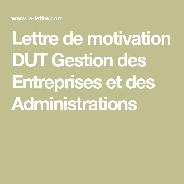 Lettre De Motivation Dut Gestion Des Entreprises Et Des Administrations Lettre De Motivation Motivation Lettre A