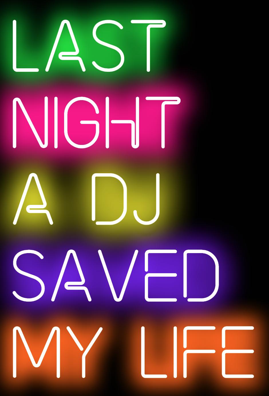 Last Night A Dj Saved My Life : night, saved, Night, Saved, Print, Print,