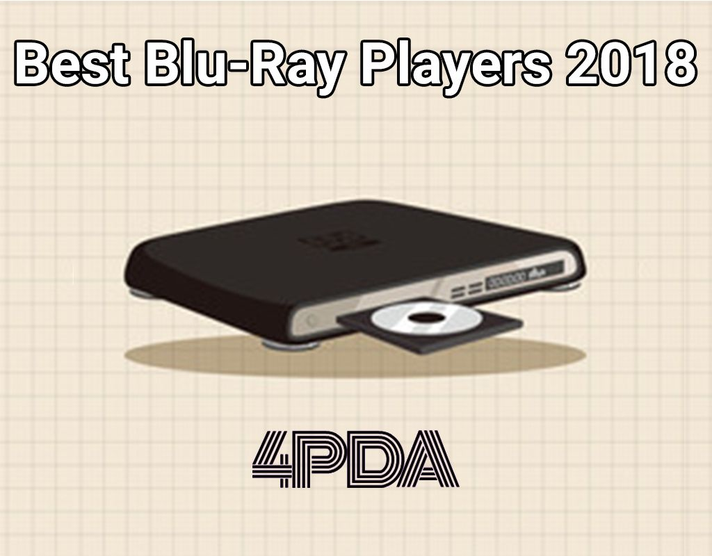 The Best Blu-Ray Players 2018 - Best Blu-Ray Players 2018