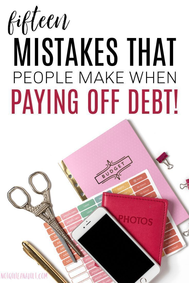 15 mistakes people make when paying off debt with images