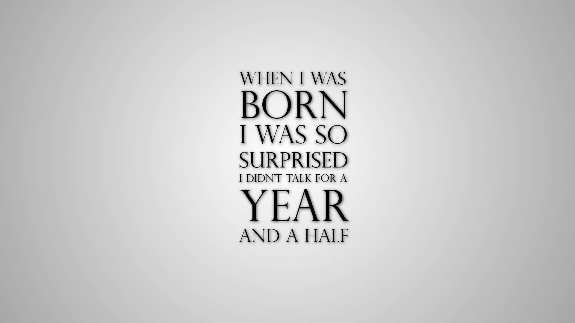 When I Was Born Hd Wallpaper Fullhdwpp Full Hd Wallpapers 1920x1080 Life Quotes Wallpaper Best Quotes Funny Quotes