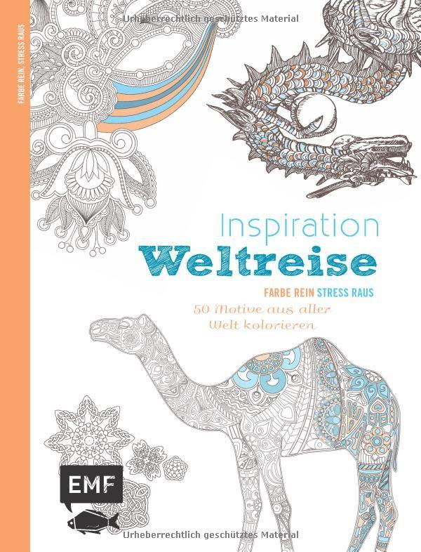 Inspiration Weltreise Ausmalbuch für Erwachsene : 50 Ornamente aus ...