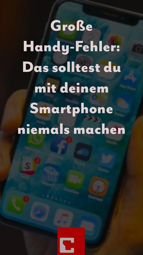 Grosse Handy Fehler Das Sollten Sie Mit Ihrem Smartphone Nie