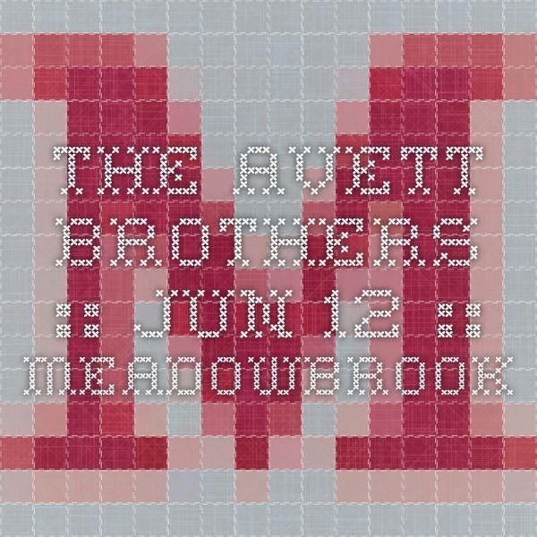THE AVETT BROTHERS :: Jun 12 :: Meadowbrook