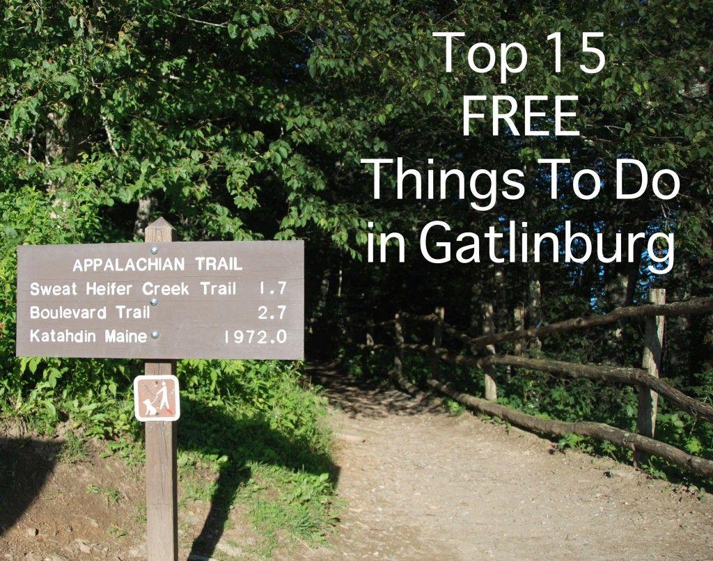 Top 15 Free Things To Do In Gatlinburg Tn Free Things To Do Gatlinburg Gatlinburg Vacation
