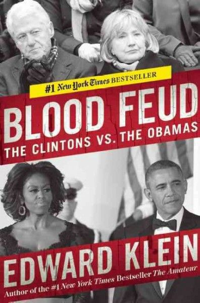 Blood Feud: The Clintons Vs. The Obamas by Edward Klein