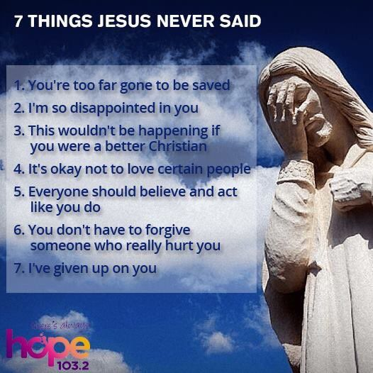 7 Things Jesus Never Said Christian Funny Pictures A Time To Laugh Funny Christian Quotes Sayings Christian Memes