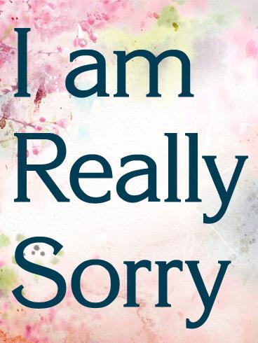 I Am Really Sorry Card Birthday Greeting Cards By Davia I Am Really Sorry Sorry Images Sorry Cards