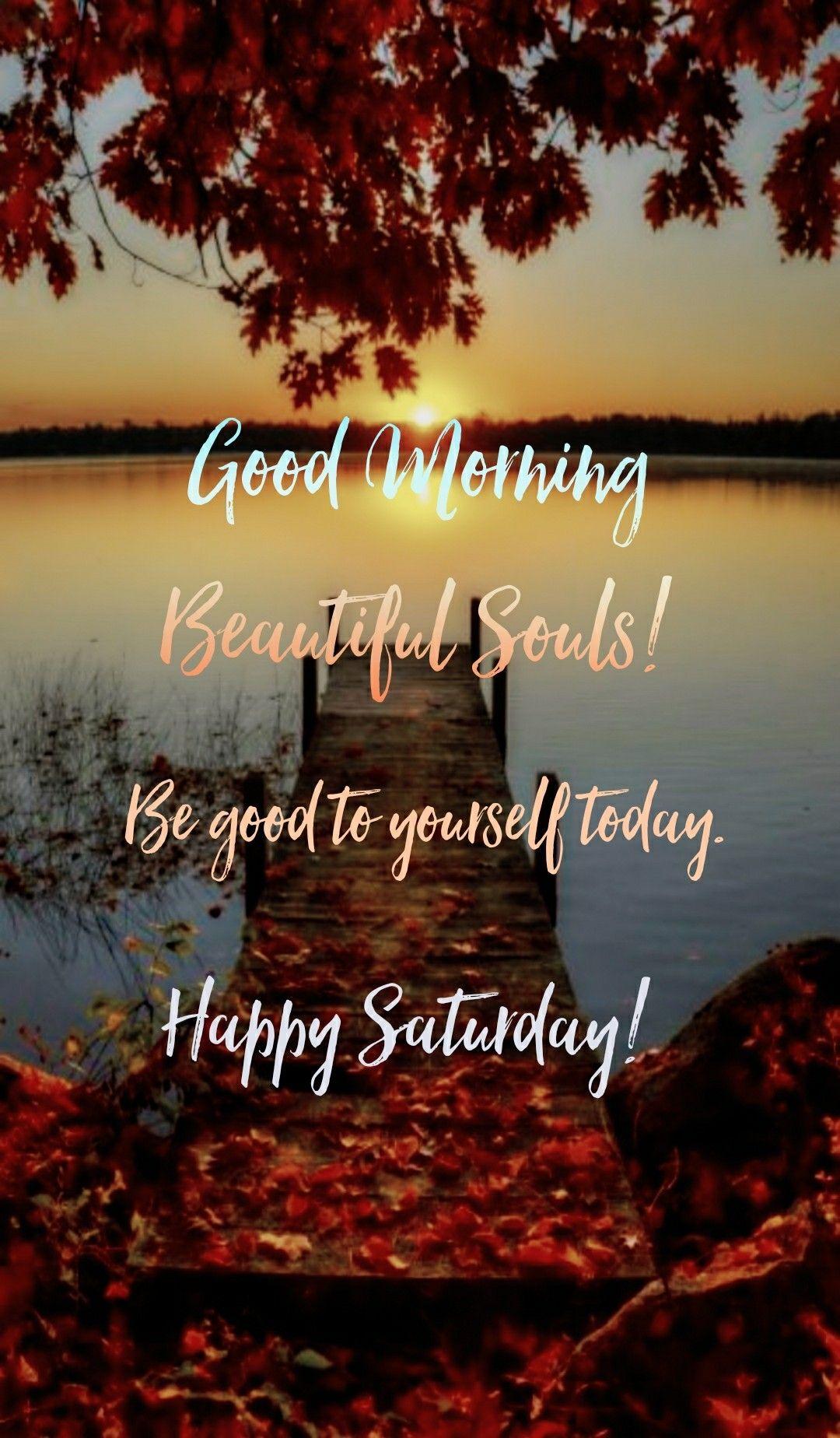 Good Morning Happy Saturday Goodmorning Mormingmeme Morning Gm Gmw Happysaturday Satu Happy Weekend Quotes Happy Saturday Quotes Happy Saturday Images