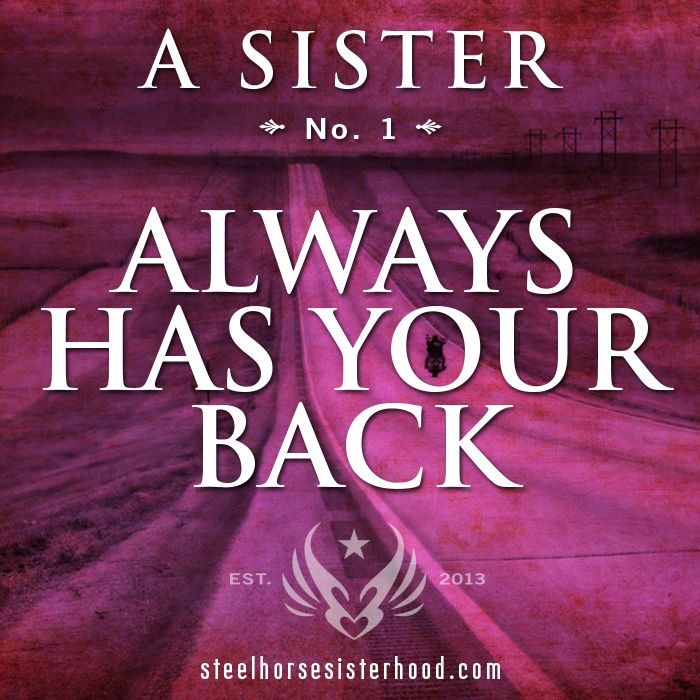 Always Have Your Back Quotes: A Sister ALWAYS Has Your Back...no Questions Asked
