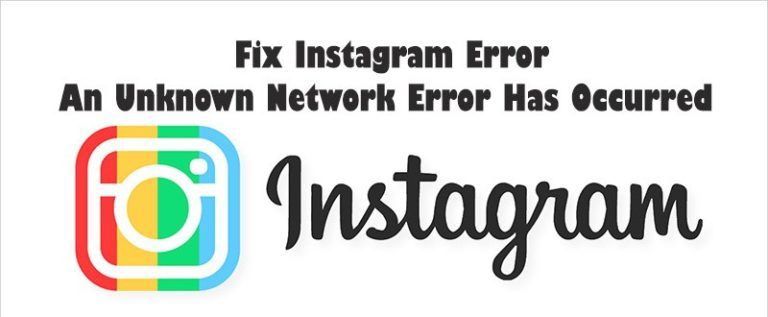 How To Fixed Instagram Unknown Network Error Has Occurred