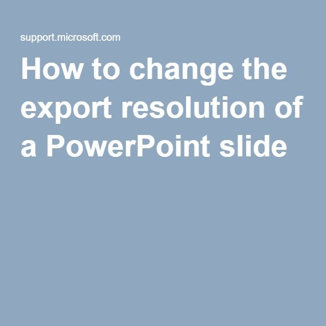 How to change the export resolution of a PowerPoint slide