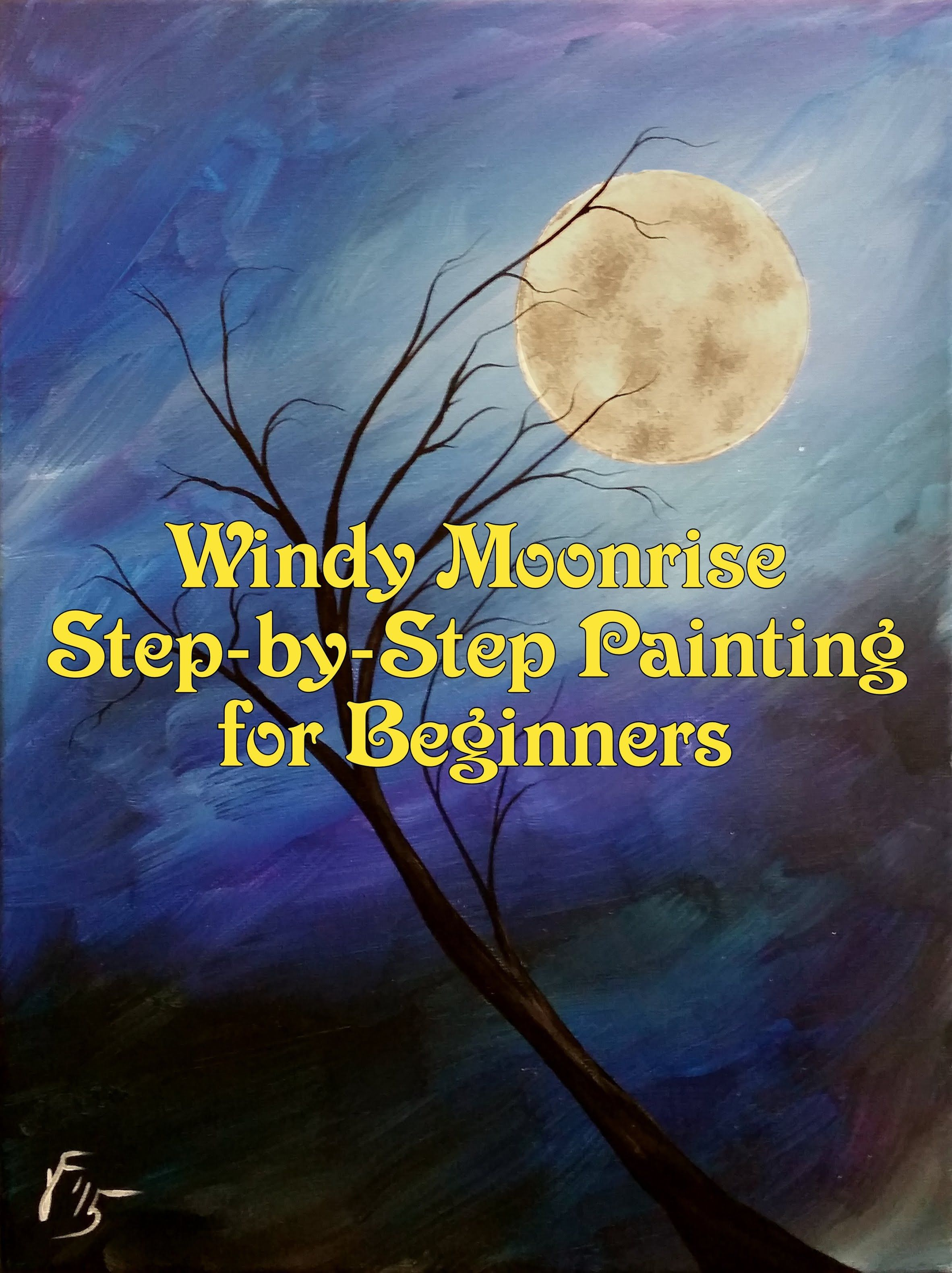 Windy moonrise step by step acrylic painting on canvas for Acrylic painting for beginners step by step