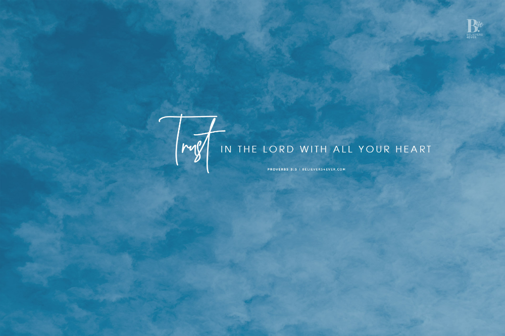 Trust In The Lord Believers4ever Com Wallpaper Bible Bible Verse Desktop Wallpaper Bible Quotes