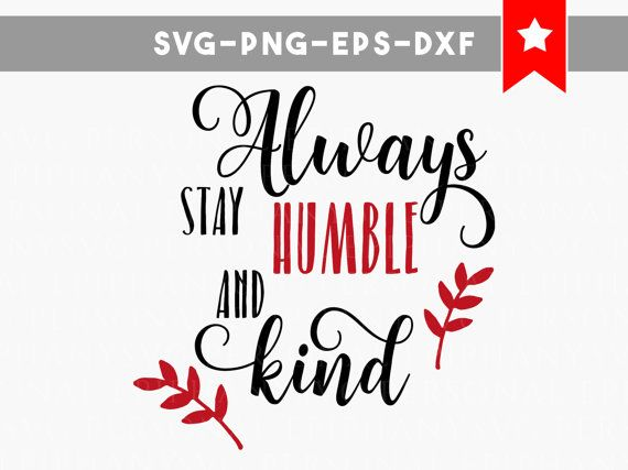 always stay humble and kind svg file, country song svg, motivational