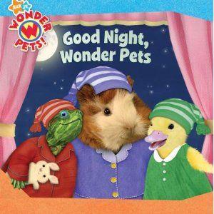 Good Night Wonder Pets Wonder Pets Pets Animal Books