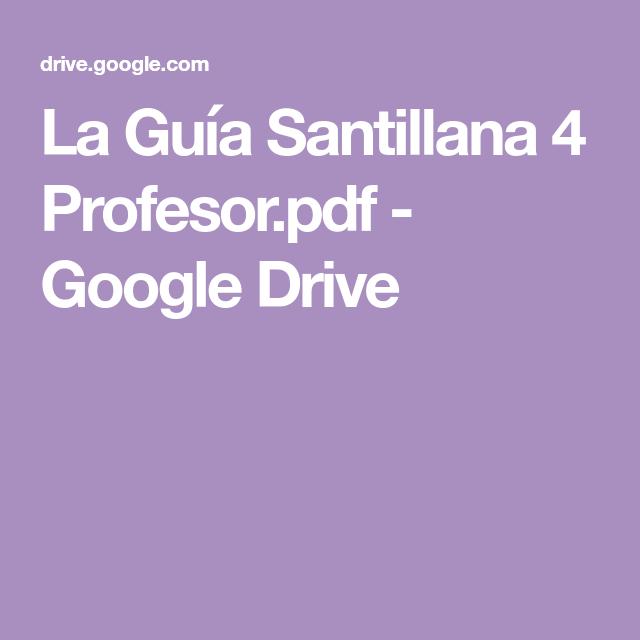 La Guía Santillana 4 Profesor Pdf Google Drive Guia Santillana Libros De Quinto Grado Libros De Tercer Grado