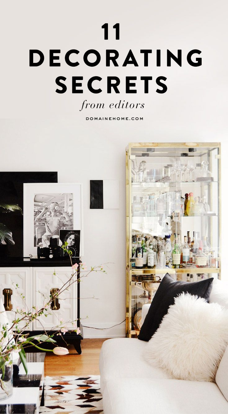 11 Tried-and-True Decorating Secrets From Our Editors | Interiors ...