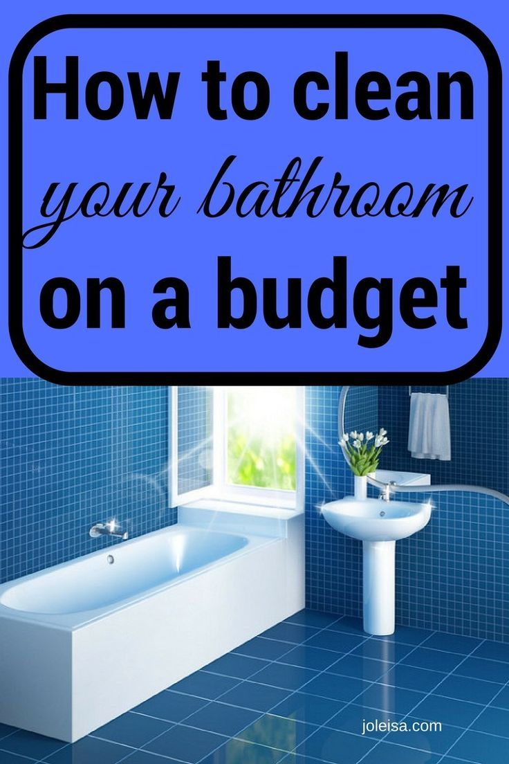 How To Clean Your Bathroom On A Budget Budget Bathroom Cleaning Bathroom Mirrors Diy
