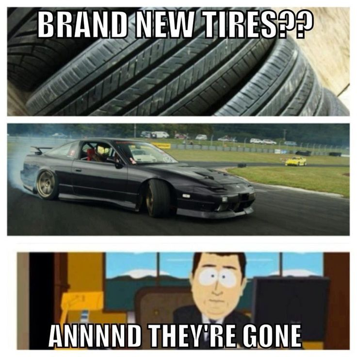 My New Car Quotes: Brand New Tires?? Annnnd They're Gone Love #Drifting Check