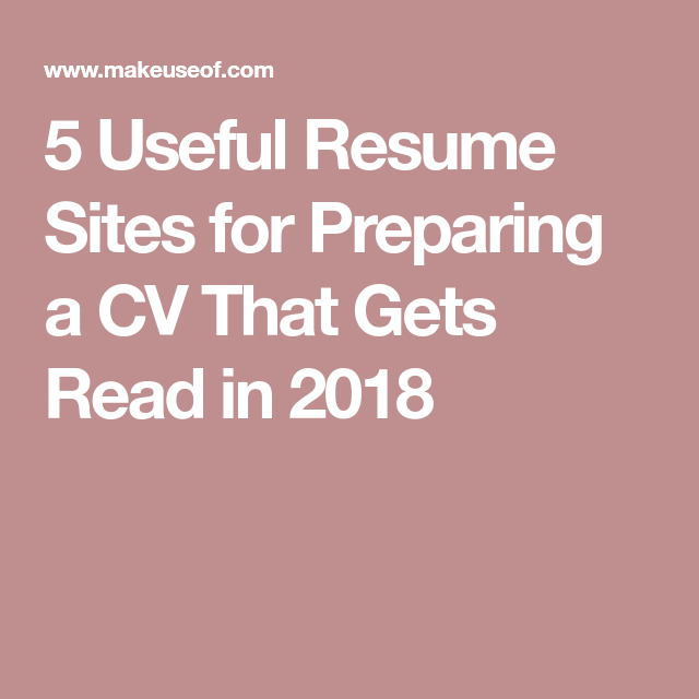 Resume Sites Entrancing 5 Useful Resume Sites For Preparing A Cv That Gets Read In 2018
