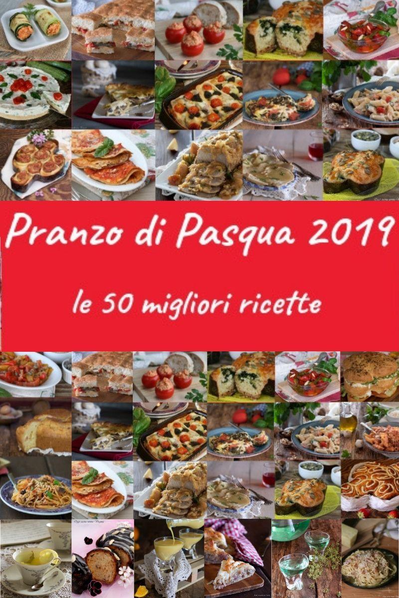 Ricette Pranzo Di Natale 2019.50 Ricette Per Il Pranzo Di Pasqua 2019 Dall Antipasto Al