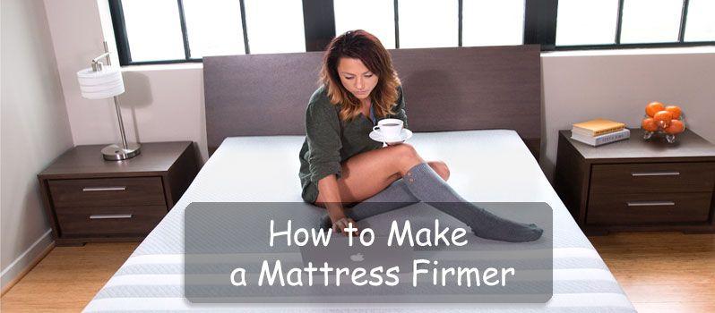 how to make foam mattress firmer