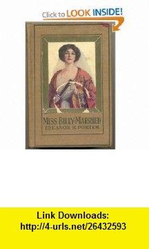 Miss Billy Married (9781404320420) Eleanor H. Porter , ISBN-10: 1404320423  , ISBN-13: 978-1404320420 ,  , tutorials , pdf , ebook , torrent , downloads , rapidshare , filesonic , hotfile , megaupload , fileserve