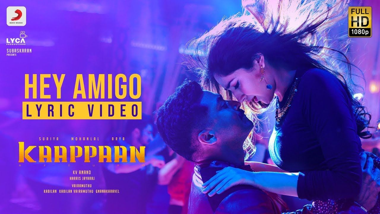 Kaappaan Hey Amigo Lyric Tamil Suriya Harris Jayaraj K V Anand Youtube Song Playlist Lyrics Spanish Expressions