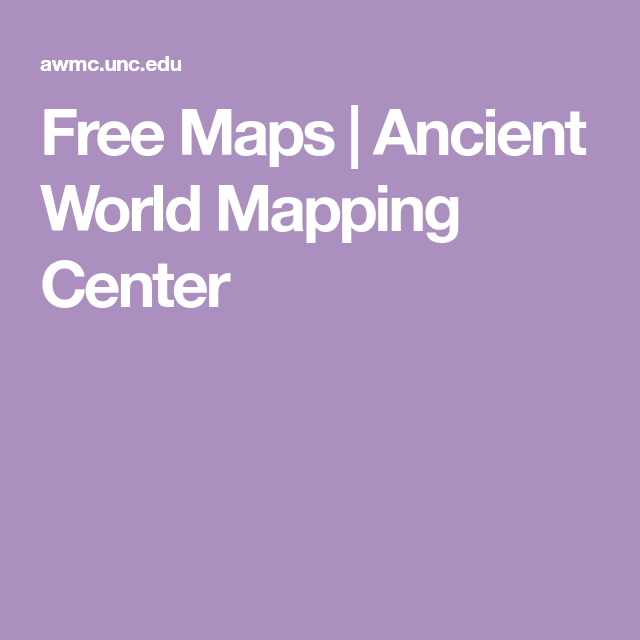 Free Maps | Ancient World Mapping Center | homeschool | Pinterest ...