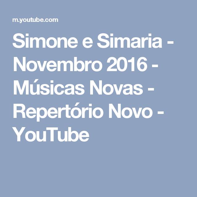 Simone e Simaria - Novembro 2016 - Músicas Novas - Repertório Novo - YouTube