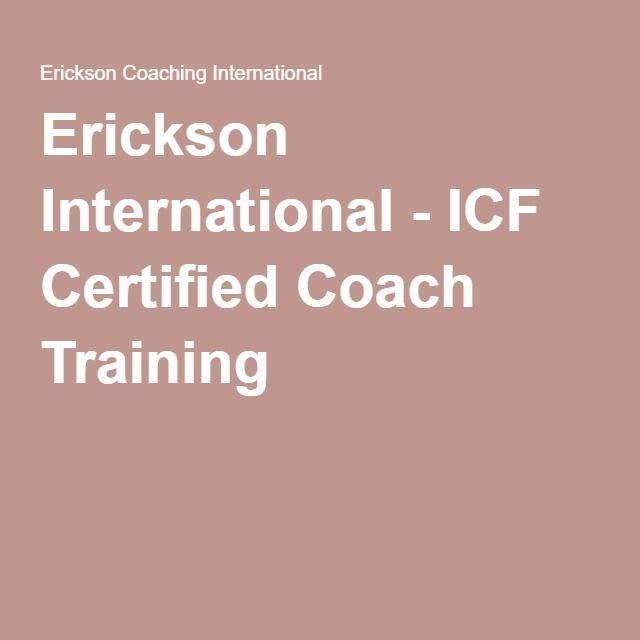 Erickson International - ICF Certified Coach Training   Coaching ...