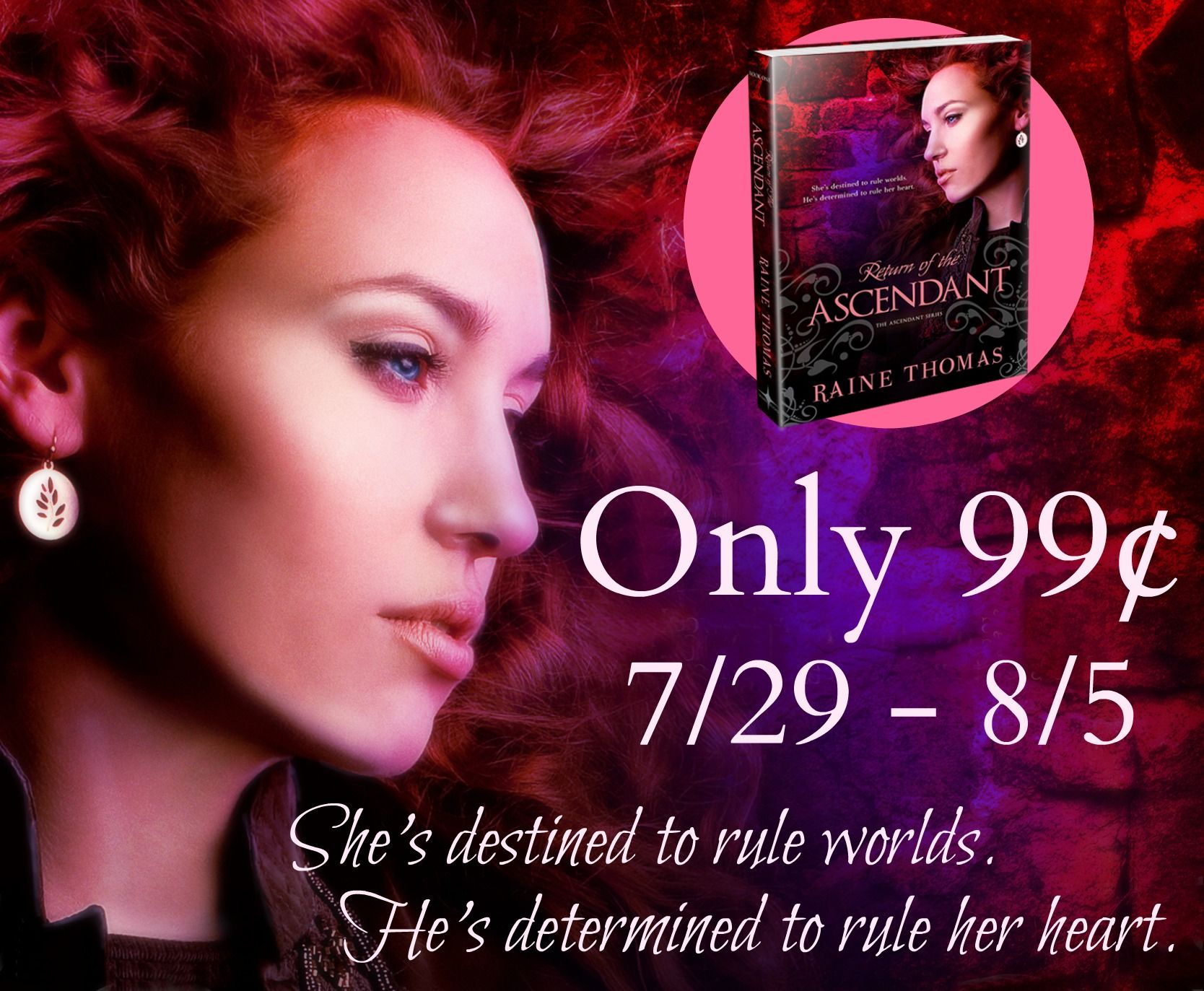 """She's destined to rule worlds. He's determined to rule her heart.""  Just 99¢ until 8/5!  RETURN OF THE ASCENDANT: Amazon – http://amzn.to/1fZ6NCV Amazon UK - http://amzn.to/1mYlDeh Barnes and Noble – http://bit.ly/1qgzhJK iBooks – http://bit.ly/1lWxCvz Kobo - http://bit.ly/1e6ah81"