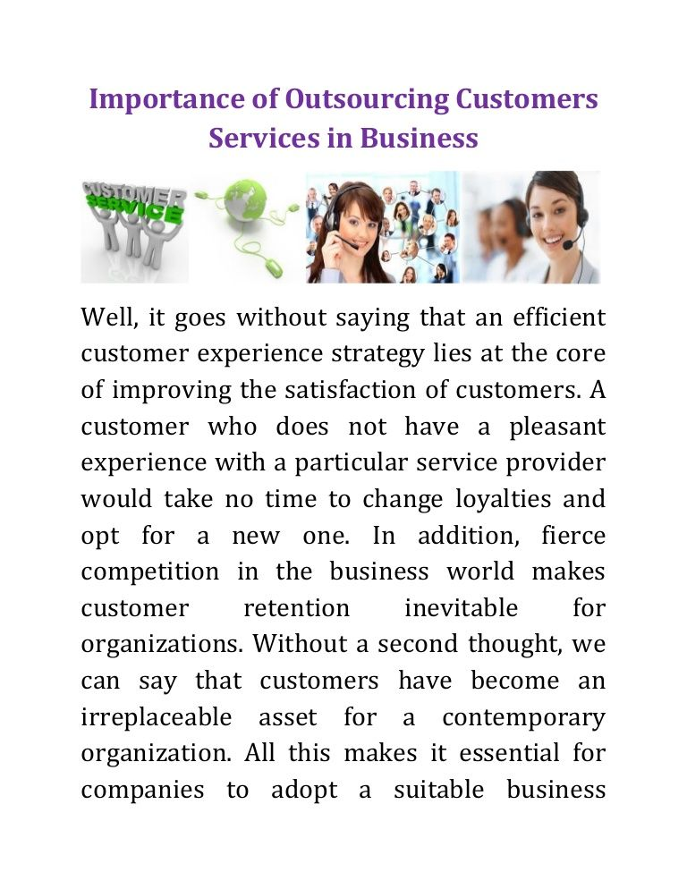 Outsourcing Customers Services is a typical strategy that